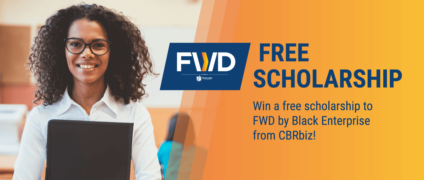 Win a FREE Scholarship Black Enterprise Entrepreneurs Summit (newly named FWD) on June 19 – 22, 2019 at the Charlotte Convention Center from Charlotte Business Resources